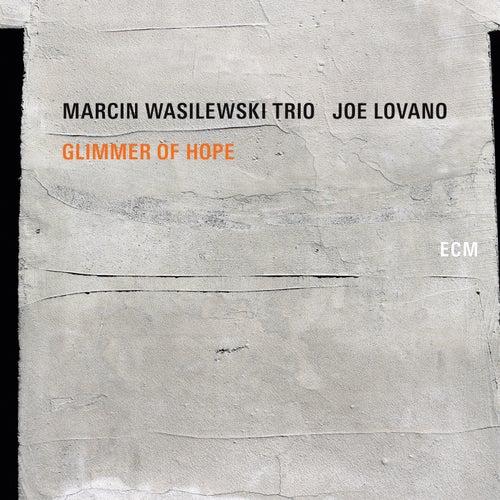 Glimmer Of Hope by Marcin Wasilewski Trio