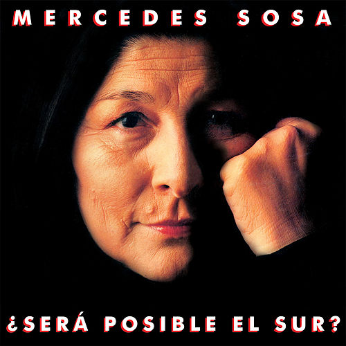 ¿Será Posible El Sur? by Mercedes Sosa