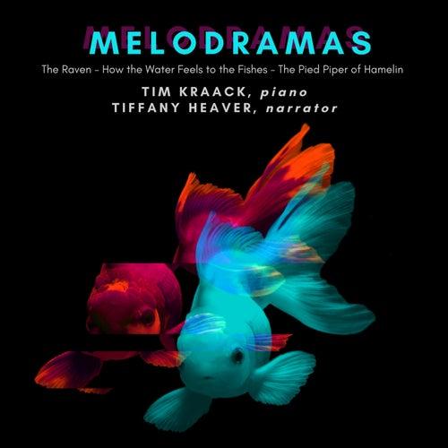 Melodramas von Tim Kraack