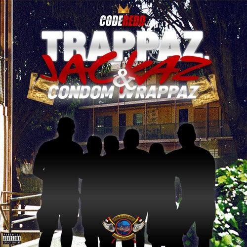 Trappaz, Jackaz N Condom Wrappaz! by King Code Redd