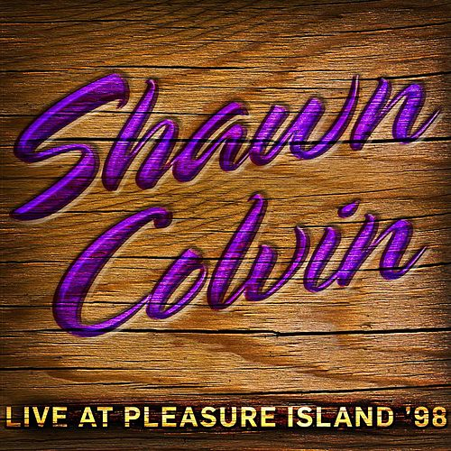 Live at Pleasure Island '98 de Shawn Colvin