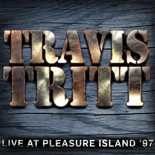 Live at Pleasure Island '97 by Travis Tritt