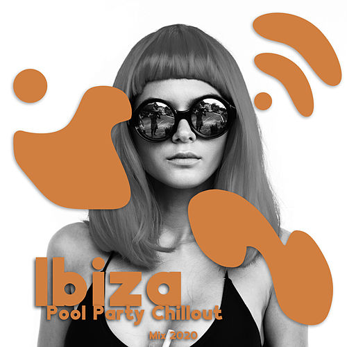 Ibiza Pool Party Chillout Mix 2020 by Chillout Lounge