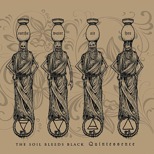 Quintessence by The Soil Bleeds Black