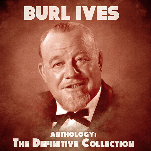 Anthology: The Definitive Collection (Remastered) de Burl Ives