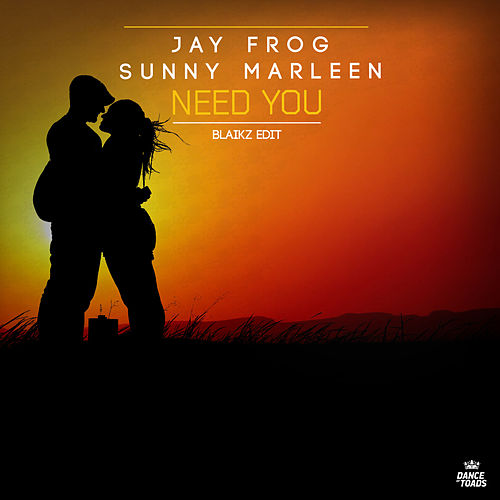 Need You (Blaikz Edit) by Jay Frog