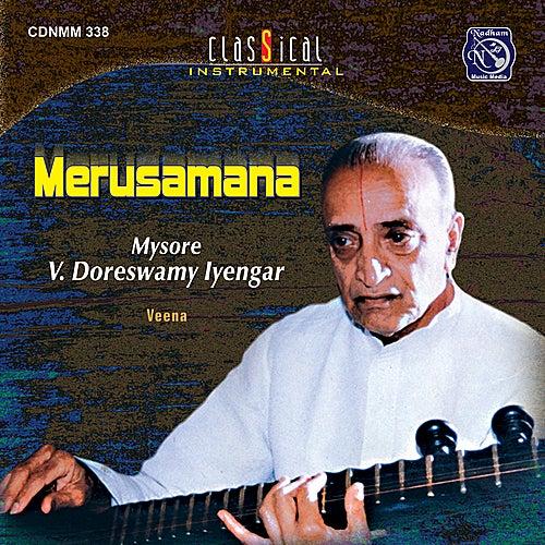 Merusamana (Raga: Mayamalavagowla