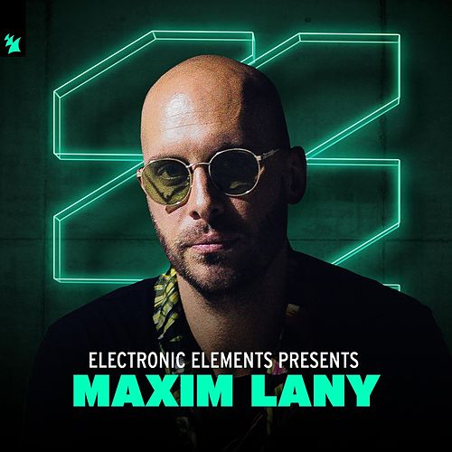 Electronic Elements presents Maxim Lany by Maxim Lany