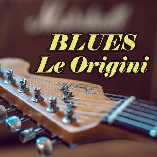 Blues Le origini de Various Artists