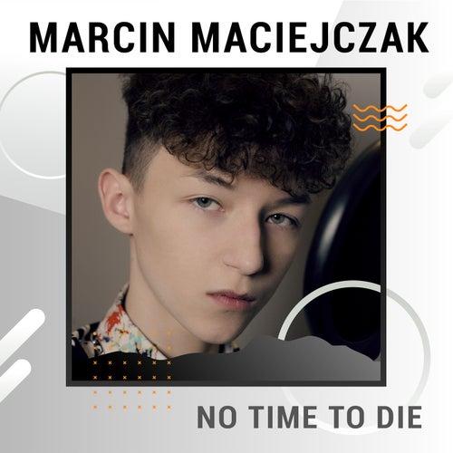 No Time To Die (Digster Spotlight) von Marcin Maciejczak