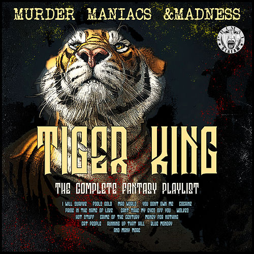 Tiger King - The Complete Fantasy Playlist by Various Artists