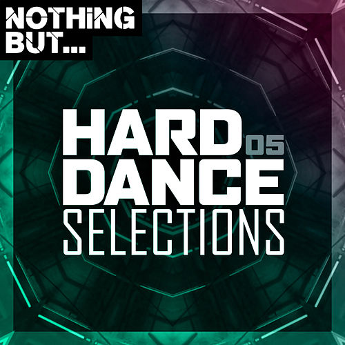 Nothing But... Hard Dance Selections, Vol. 05 von Various Artists