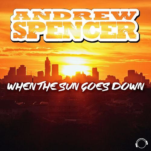 """Andrew Spencer: """"When The Sun Goes Down"""""""
