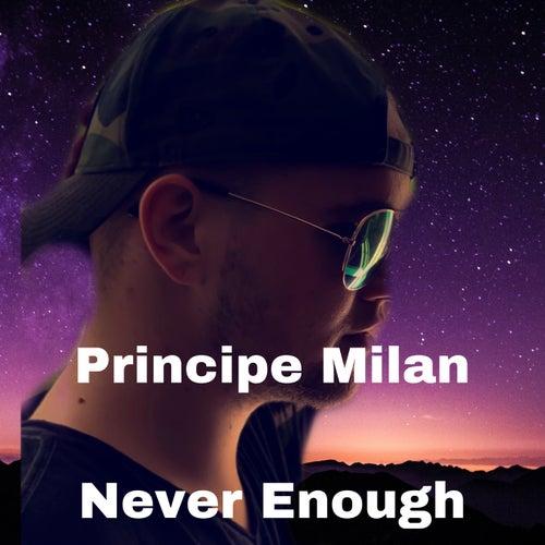 Never Enough (Radio Edit) von Principe Milan