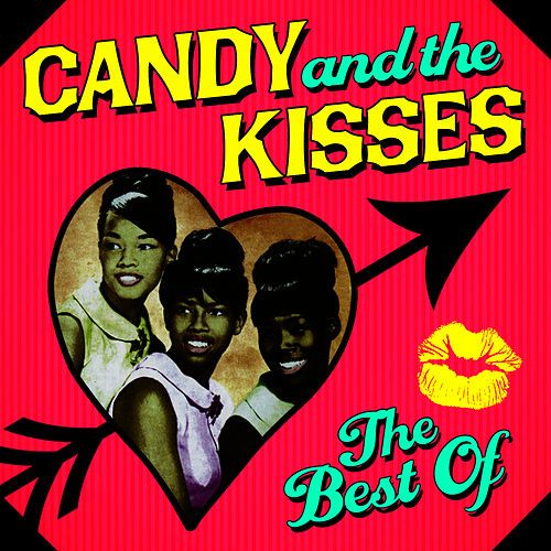 The Best Of by Candy And The Kisses