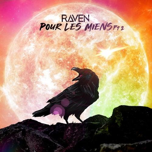 Pour les miens, Pt 2 by Raven