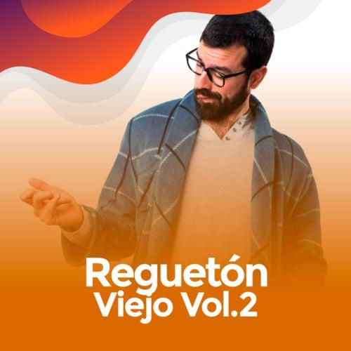 Regueton Viejo Vol.2 von Various Artists