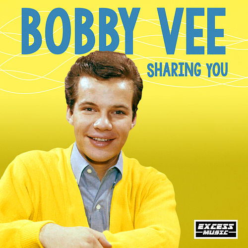 Sharing You by Bobby Vee