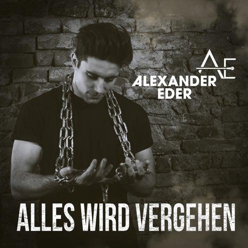 Alles wird vergehen von Alexander Eder