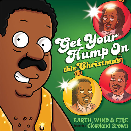 Get Your Hump on This Christmas (From 'The Cleveland Show') by Earth, Wind & Fire