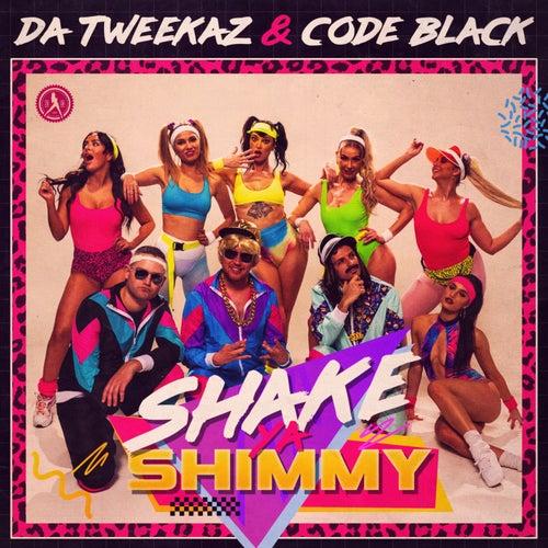 Shake Ya Shimmy de Da Tweekaz