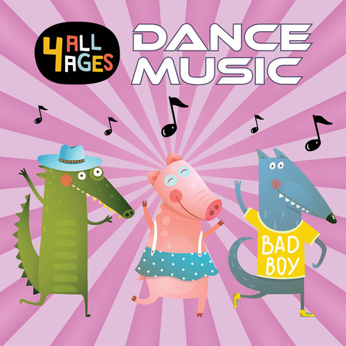 4 ALL AGES: Dance Music by Various Artists