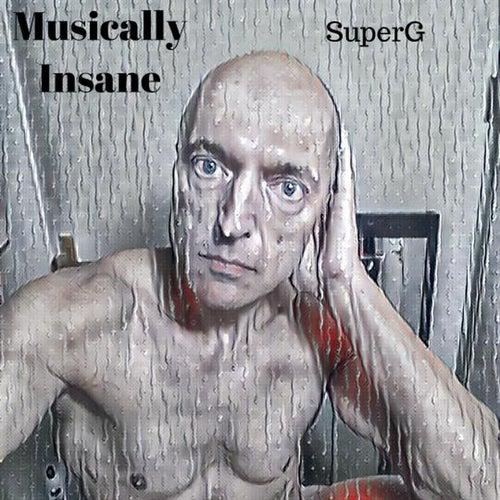 Musically Insane by Super G