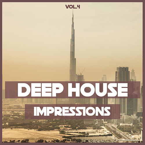 Deep House Impressions, Vol. 4 von Various Artists