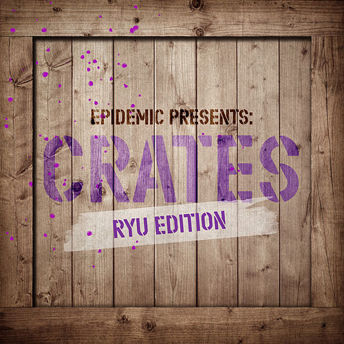 Epidemic Presents: Crates (Ryu Edition) (Instrumental Version) by Various Artists