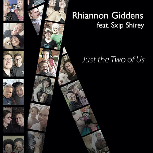 Just the Two of Us (feat. Sxip Shirey) by Rhiannon Giddens