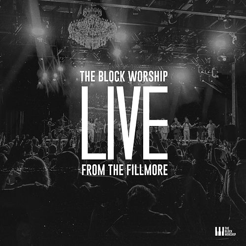Live From The Fillmore by The Block Worship