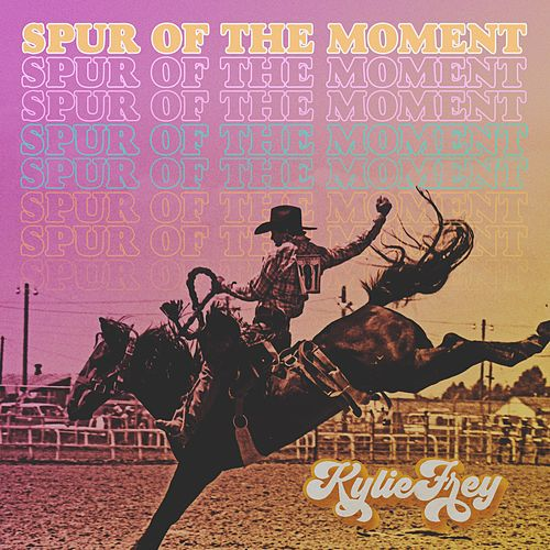 Spur of the Moment by Kylie Frey