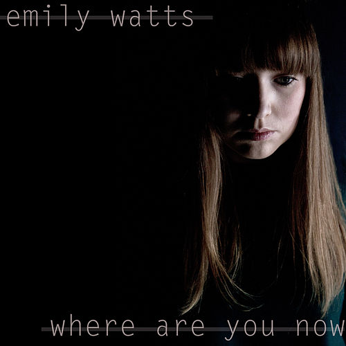 Where Are You Now de Emily Watts