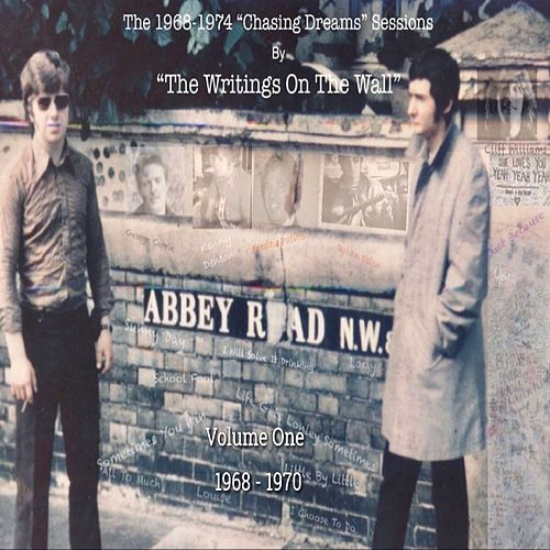 The 1968-1974 Chasing Dreams Sessions, Vol. 1 1968-1970 de Writing's On The Wall