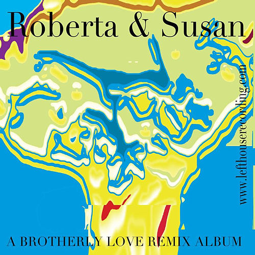 A Brotherly Love Remixes by Roberta & Susan