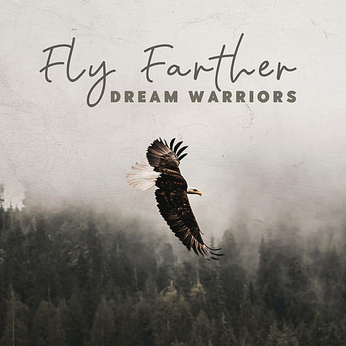 Fly Farther by Dream Warriors