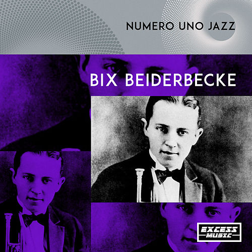 Numero Uno Jazz de Bix Beiderbecke