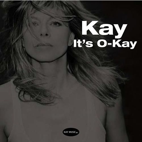 It's O-Kay - Single by Kay