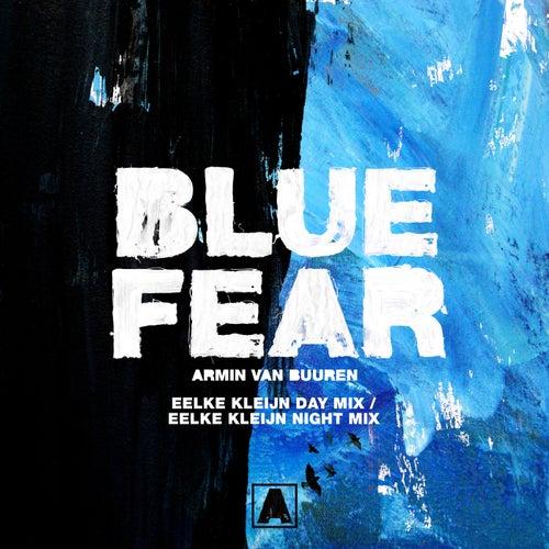 Blue Fear (Eelke Kleijn Day Mix / Eelke Kleijn Night Mix) de Armin Van Buuren