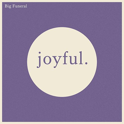 Big Funeral de Joyful