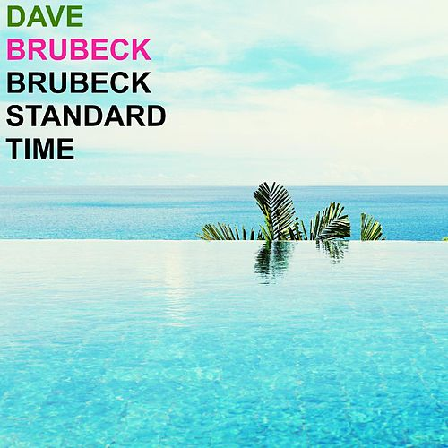Brubeck Standard Time by Dave Brubeck