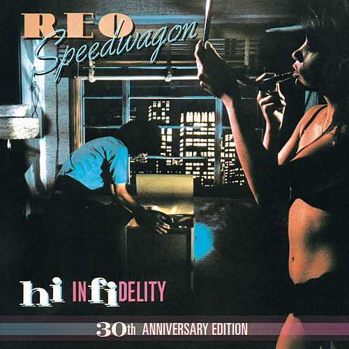 Hi Infidelity (30th Anniversary Edition) by REO Speedwagon