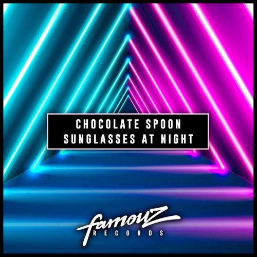 "Chocolate Spoon: ""Sunglasses At Night"""