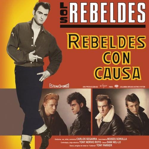 Rebeldes Con Causa (Remasterizado) van Los Rebeldes
