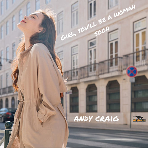 Girl, You'll Be A Woman Soon by Andy Craig