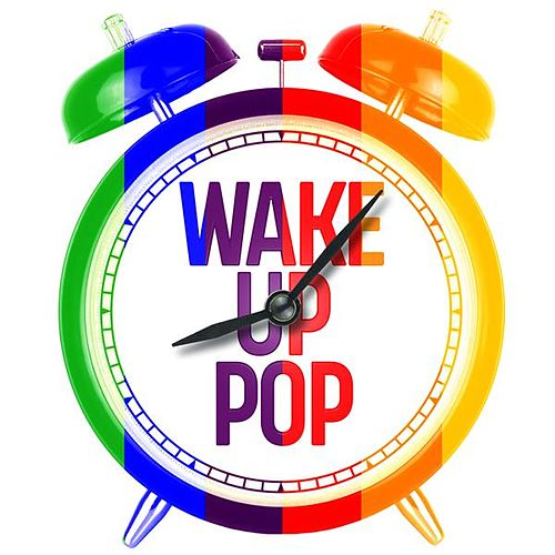 Wake Up Pop by Various Artists