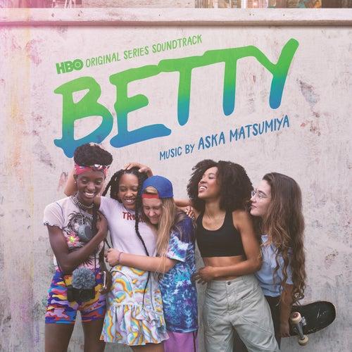 Betty (HBO Original Series Soundtrack) van Aska Matsumiya