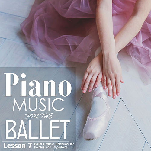 Piano Music for the Ballet Lesson 7: Ballet's Music selection for Pointes and Repertoire de Alessio De Franzoni