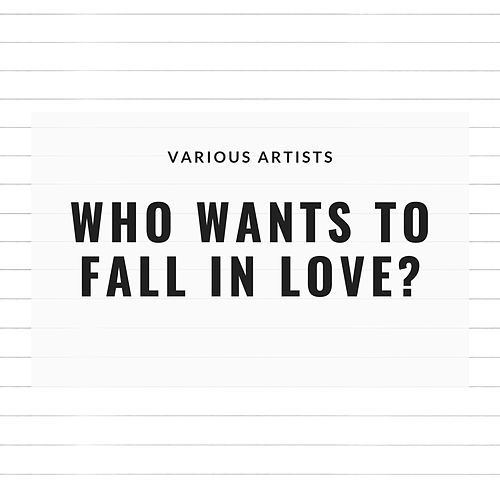 JazzyWho Wants to Fall in Love? by Various Artists