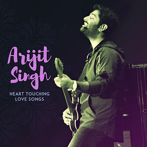 Heart Touching LOVE Songs de Arijit Singh